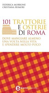101 trattorie e osterie di Roma dove mangiare almeno una volta nella vita e spendere molto poco - Librerie.coop
