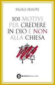 101 motivi per credere in Dio e non alla Chiesa - copertina