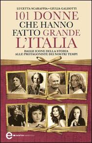 101 donne che hanno fatto grande l'Italia - copertina