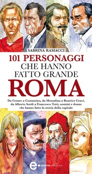 101 personaggi che hanno fatto grande Roma - copertina