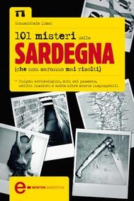 101 misteri della Sardegna che non saranno mai risolti - copertina