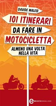 101 itinerari da fare in motocicletta almeno una volta nella vita - copertina