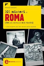 101 misteri di Roma che non saranno mai risolti - copertina