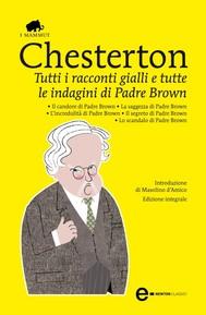 Tutti i racconti gialli e tutte le indagini di Padre Brown - copertina