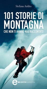101 storie di montagna che non ti hanno mai raccontato - copertina