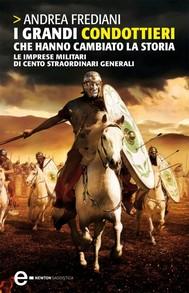 I grandi condottieri che hanno cambiato la storia - copertina