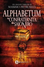 Alphabetum. La confraternita del saio nero - copertina