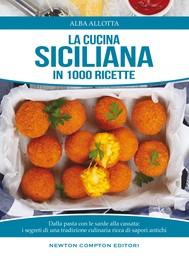 La cucina siciliana alba allotta ebook bookrepublic for Cucina siciliana