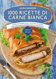 1000 ricette di carne bianca - copertina