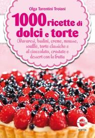 1000 ricette di dolci e torte - copertina