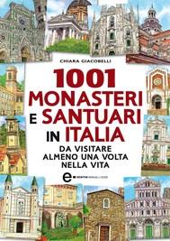 1001 monasteri e santuari in Italia da visitare almeno una volta nella vita - copertina