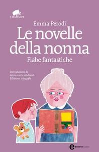 Le novelle della nonna. Fiabe fantastiche - Librerie.coop