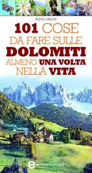 101 cose da fare sulle Dolomiti almeno una volta nella vita - copertina