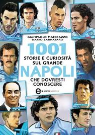 1001 storie e curiosità sul grande Napoli che dovresti conoscere - copertina