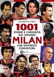 1001 storie e curiosità sul grande Milan che dovresti conoscere - copertina
