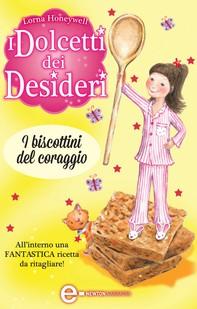 I dolcetti dei desideri. I biscottini del coraggio - Librerie.coop