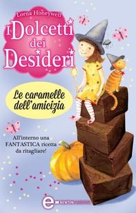 I dolcetti dei desideri. Le caramelle dell'amicizia - Librerie.coop