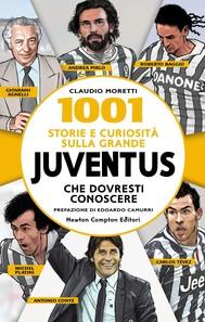 1001 storie e curiosità sulla grande Juventus che dovresti conoscere - copertina