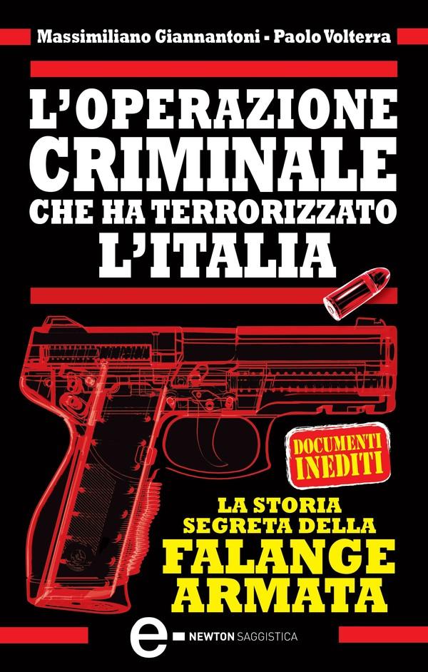 L'operazione criminale che ha terrorizzato l'Italia. La storia segreta della Falange Armata - Librerie.coop