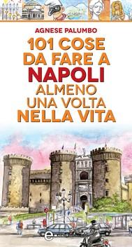 101 cose da fare a Napoli almeno una volta nella vita - copertina