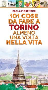 101 cose da fare a Torino almeno una volta nella vita - copertina