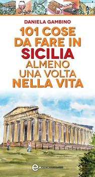 101 cose da fare in Sicilia almeno una volta nella vita - copertina