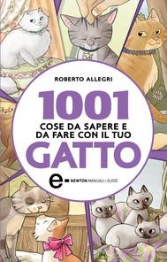 1001 cose da sapere e da fare con il tuo gatto - copertina