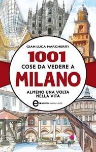 1001 cose da vedere a Milano almeno una volta nella vita - copertina