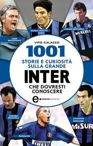 1001 storie e curiosità sulla grande Inter che dovresti conoscere - copertina