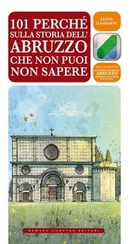 101 perché sulla storia dell'Abruzzo che non puoi non sapere - copertina