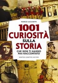 1001 curiosità sulla storia che non ti hanno mai raccontato - copertina