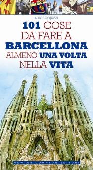 101 cose da fare a Barcellona almeno una volta nella vita - copertina