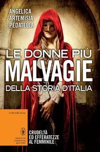 Le donne più malvagie della storia d'Italia - Librerie.coop