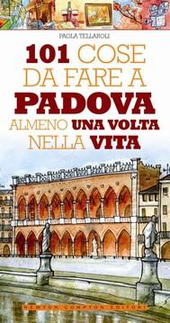 101 cose da fare a Padova almeno una volta nella vita - copertina