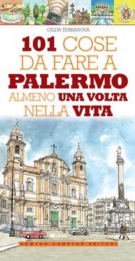 101 cose da fare a Palermo almeno una volta nella vita - copertina