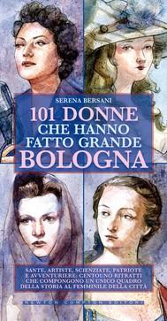 101 donne che hanno fatto grande Bologna - copertina