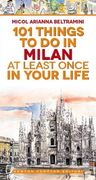 101 things to do in Milan at least once in your life - copertina