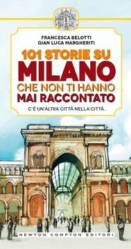 101 storie su Milano che non ti hanno mai raccontato - copertina