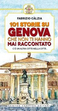 101 storie su Genova che non ti hanno mai raccontato - copertina