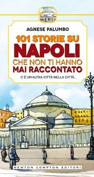 101 storie su Napoli che non ti hanno mai raccontato - copertina