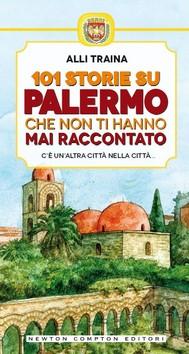 101 storie su Palermo che non ti hanno mai raccontato - copertina
