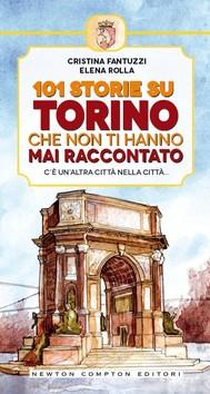 101 storie su Torino che non ti hanno mai raccontato - copertina
