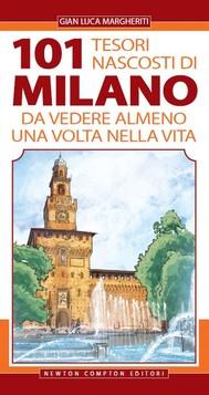 101 tesori nascosti di Milano da vedere almeno una volta nella vita - copertina