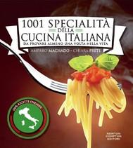 1001 specialità della cucina italiana da provare almeno una volta nella vita - copertina