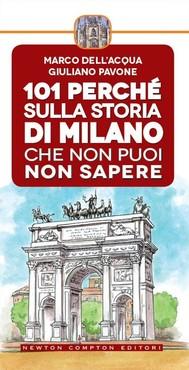 101 perché sulla storia di Milano che non puoi non sapere - copertina