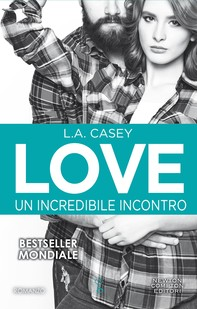Love. Un incredibile incontro - Librerie.coop