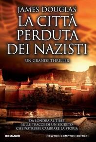 La città perduta dei nazisti - Librerie.coop