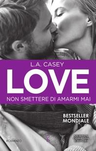 Love. Non smettere di amarmi mai - Librerie.coop