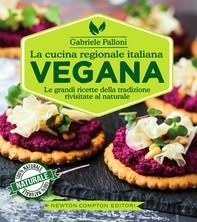 La cucina regionale italiana vegana - Librerie.coop