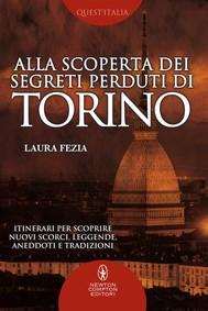 Alla scoperta dei segreti perduti di Torino - copertina